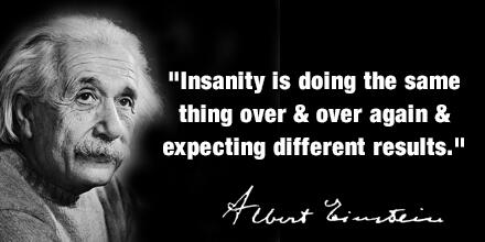 The Definition of Insanity is... | Psychology Today
